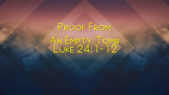 Proof from an Empty Tomb